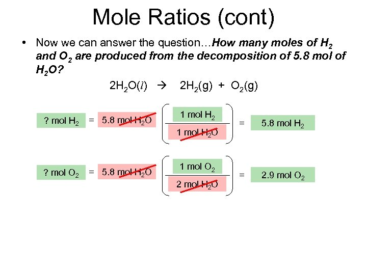 Mole Ratios (cont) • Now we can answer the question…How many moles of H