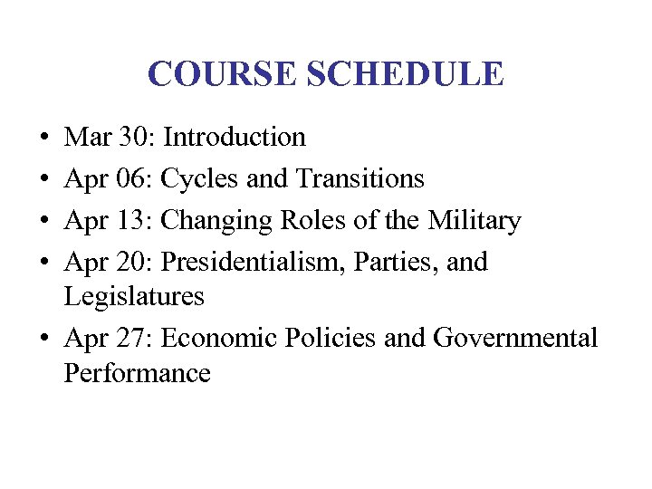 COURSE SCHEDULE • • Mar 30: Introduction Apr 06: Cycles and Transitions Apr 13:
