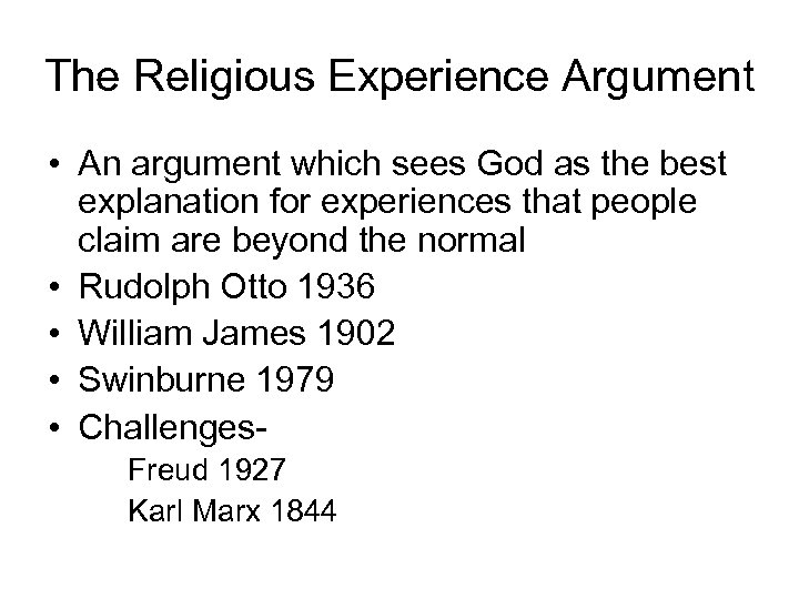 The Religious Experience Argument • An argument which sees God as the best explanation
