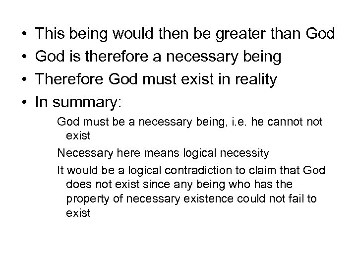 • • This being would then be greater than God is therefore a