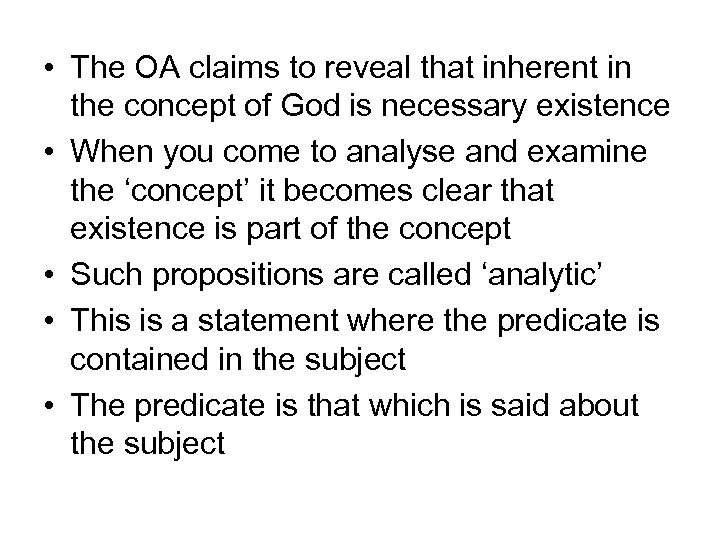 • The OA claims to reveal that inherent in the concept of God