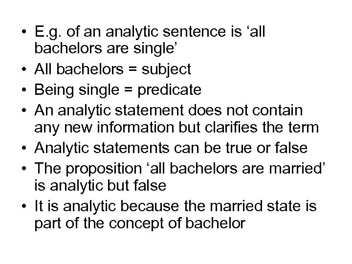 • E. g. of an analytic sentence is 'all bachelors are single' •