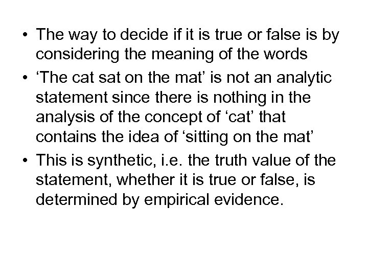 • The way to decide if it is true or false is by