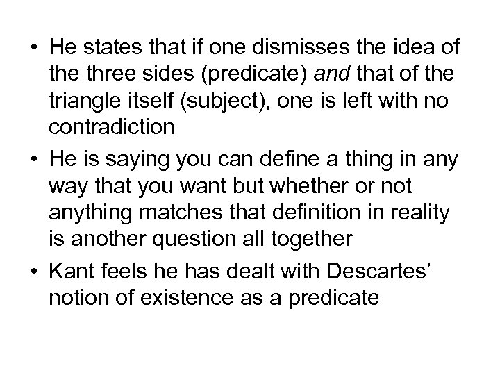 • He states that if one dismisses the idea of the three sides