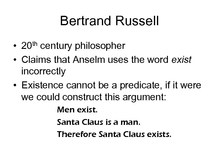 Bertrand Russell • 20 th century philosopher • Claims that Anselm uses the word
