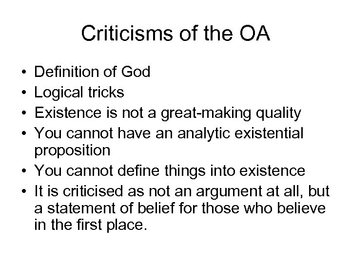 Criticisms of the OA • • Definition of God Logical tricks Existence is not