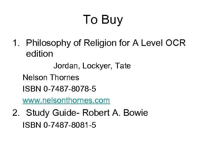 To Buy 1. Philosophy of Religion for A Level OCR edition Jordan, Lockyer, Tate