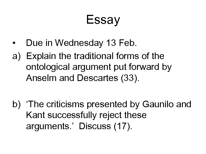 Essay • Due in Wednesday 13 Feb. a) Explain the traditional forms of the