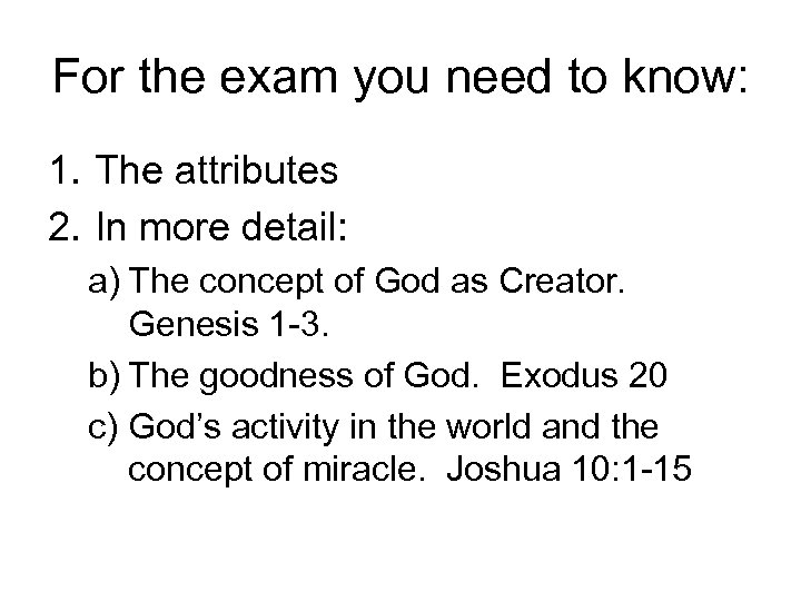 For the exam you need to know: 1. The attributes 2. In more detail: