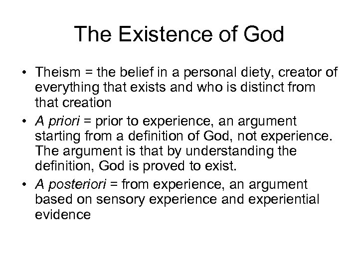 The Existence of God • Theism = the belief in a personal diety, creator