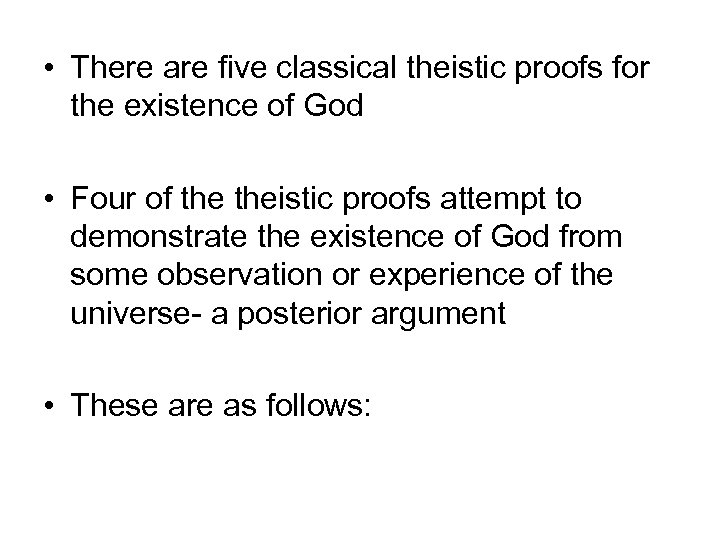 • There are five classical theistic proofs for the existence of God •