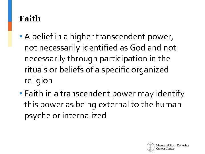 Faith • A belief in a higher transcendent power, not necessarily identified as God