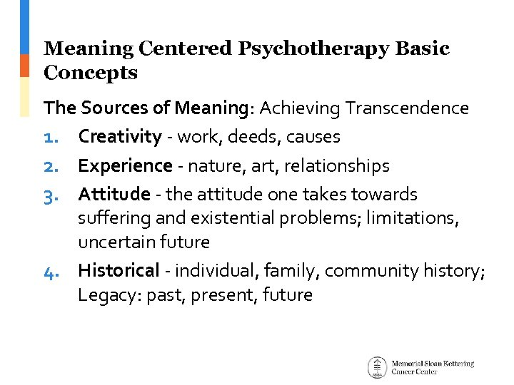 Meaning Centered Psychotherapy Basic Concepts The Sources of Meaning: Achieving Transcendence 1. Creativity -