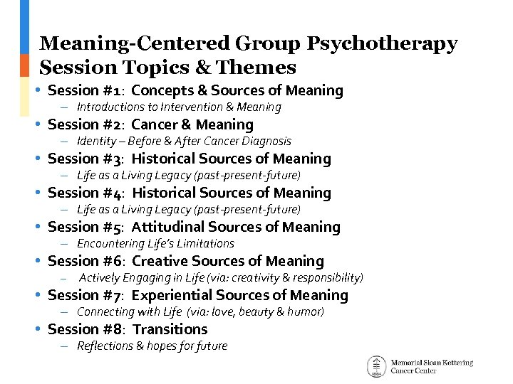 Meaning-Centered Group Psychotherapy Session Topics & Themes • Session #1: Concepts & Sources of