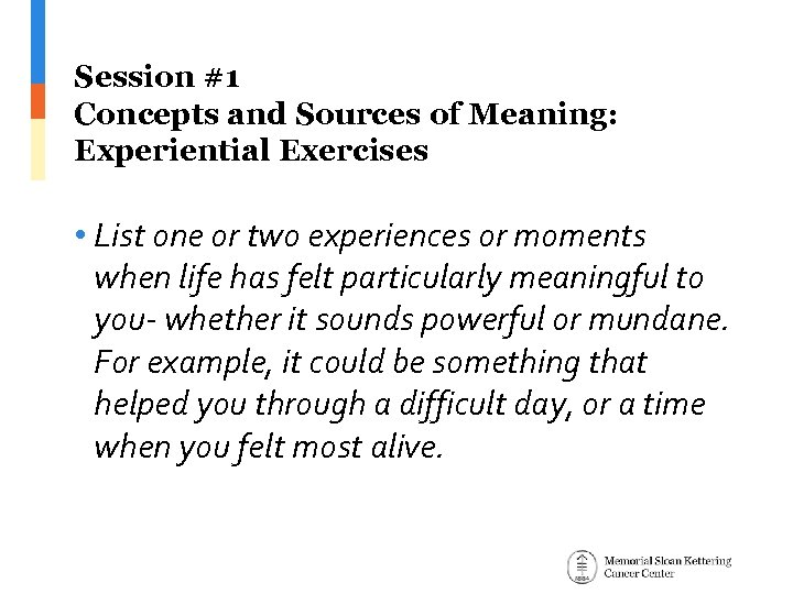 Session #1 Concepts and Sources of Meaning: Experiential Exercises • List one or two