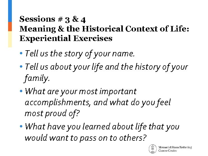 Sessions # 3 & 4 Meaning & the Historical Context of Life: Experiential Exercises