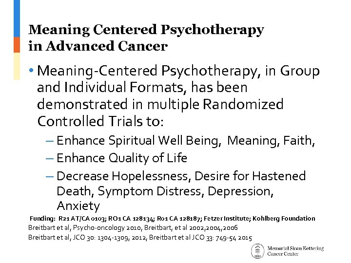 Meaning Centered Psychotherapy in Advanced Cancer • Meaning-Centered Psychotherapy, in Group and Individual Formats,