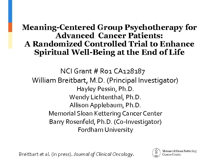 Meaning-Centered Group Psychotherapy for Advanced Cancer Patients: A Randomized Controlled Trial to Enhance Spiritual