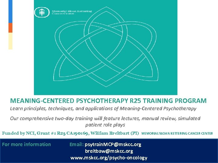 MEANING-CENTERED PSYCHOTHERAPY R 25 TRAINING PROGRAM Learn principles, techniques, and applications of Meaning-Centered Psychotherapy
