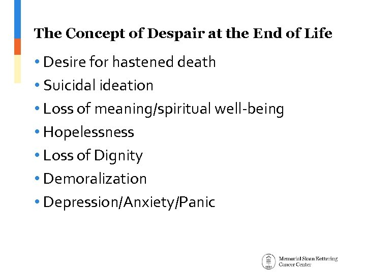 The Concept of Despair at the End of Life • Desire for hastened death