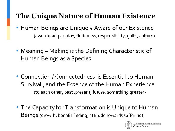 The Unique Nature of Human Existence • Human Beings are Uniquely Aware of our