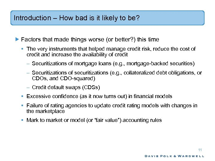 Introduction – How bad is it likely to be? Factors that made things worse