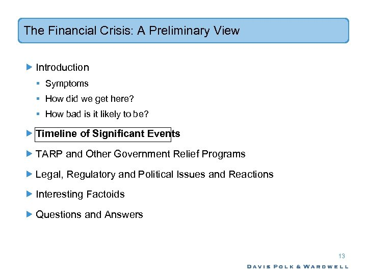 The Financial Crisis: A Preliminary View Introduction § Symptoms § How did we get