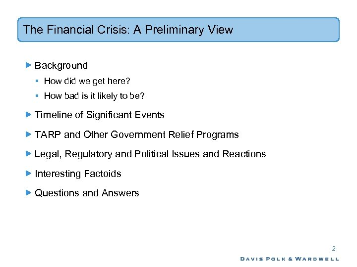 The Financial Crisis: A Preliminary View Background § How did we get here? §