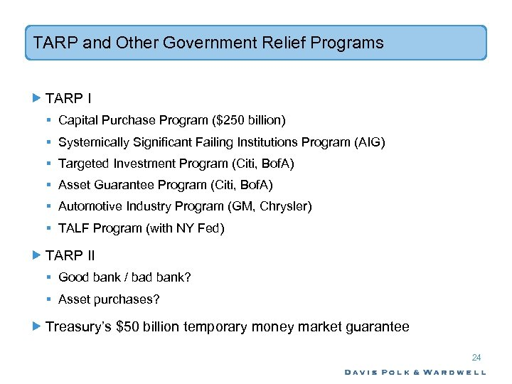 TARP and Other Government Relief Programs TARP I § Capital Purchase Program ($250 billion)