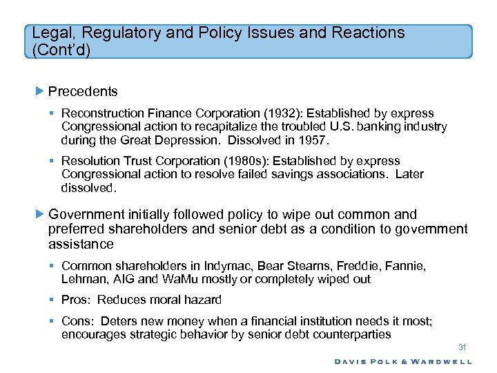 Legal, Regulatory and Policy Issues and Reactions (Cont'd) Precedents § Reconstruction Finance Corporation (1932):