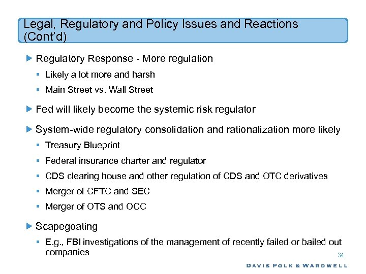 Legal, Regulatory and Policy Issues and Reactions (Cont'd) Regulatory Response - More regulation §
