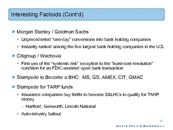 "Interesting Factoids (Cont'd) Morgan Stanley / Goldman Sachs § Unprecedented ""one-day"" conversions into bank"