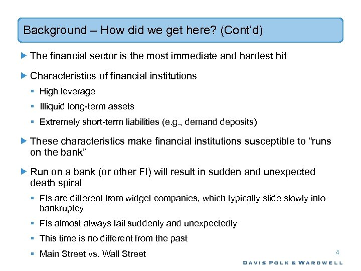 Background – How did we get here? (Cont'd) The financial sector is the most