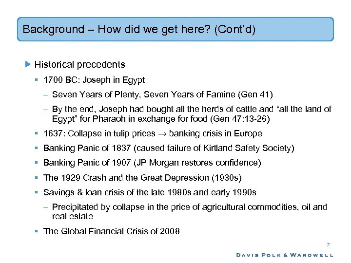 Background – How did we get here? (Cont'd) Historical precedents § 1700 BC: Joseph
