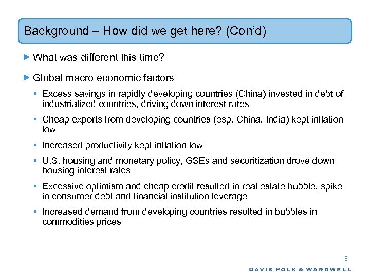 Background – How did we get here? (Con'd) What was different this time? Global
