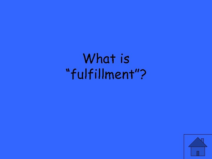 """What is """"fulfillment""""?"""