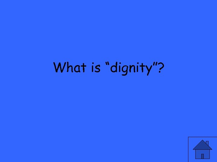 """What is """"dignity""""?"""