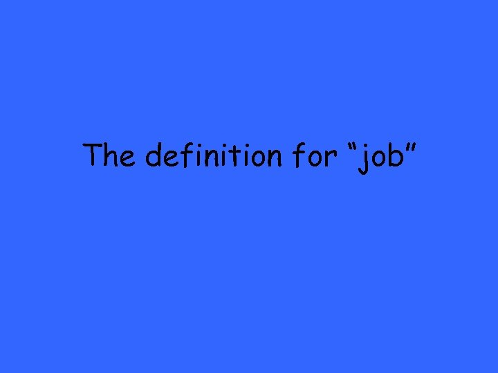 """The definition for """"job"""""""