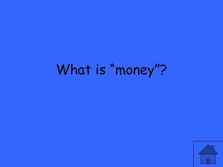 """What is """"money""""?"""
