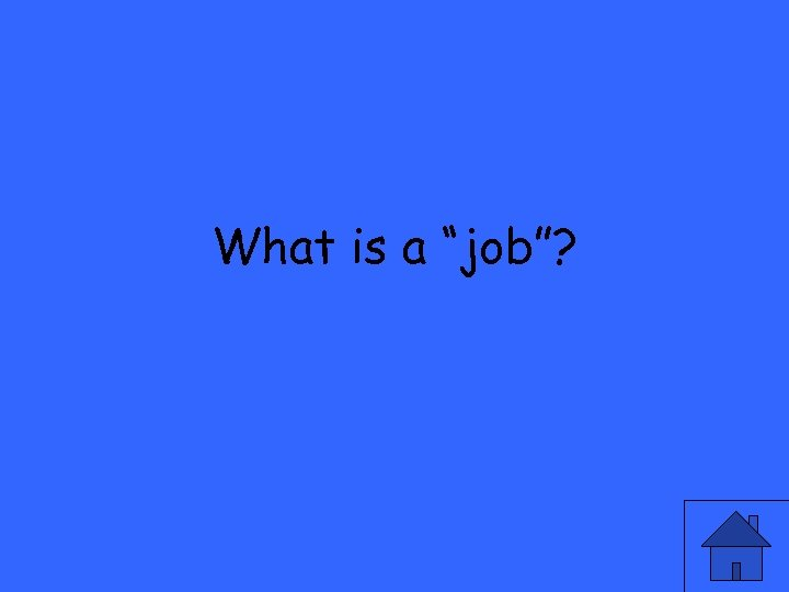 """What is a """"job""""?"""