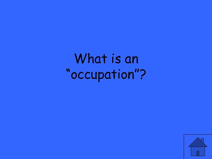 """What is an """"occupation""""?"""