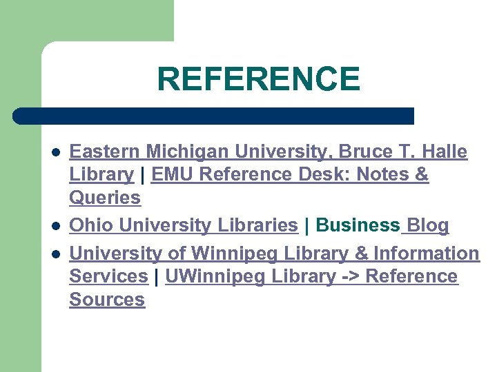 REFERENCE l l l Eastern Michigan University, Bruce T. Halle Library | EMU Reference