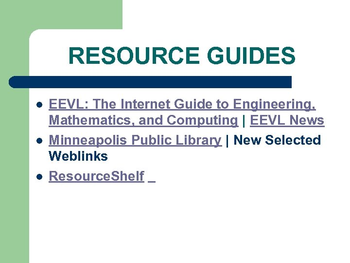 RESOURCE GUIDES l l l EEVL: The Internet Guide to Engineering, Mathematics, and Computing