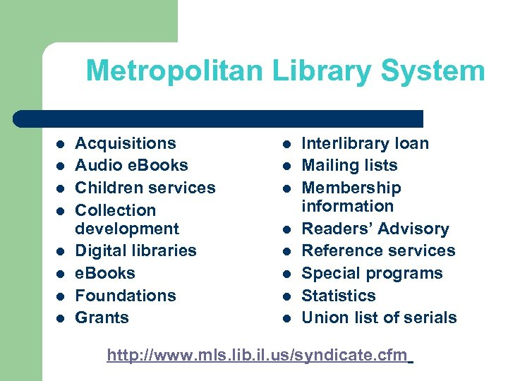 Metropolitan Library System l l l l Acquisitions Audio e. Books Children services Collection