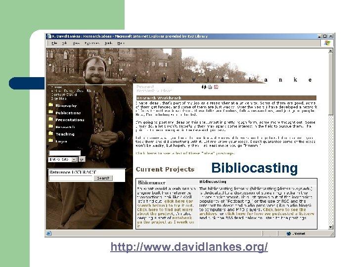 Bibliocasting http: //www. davidlankes. org/