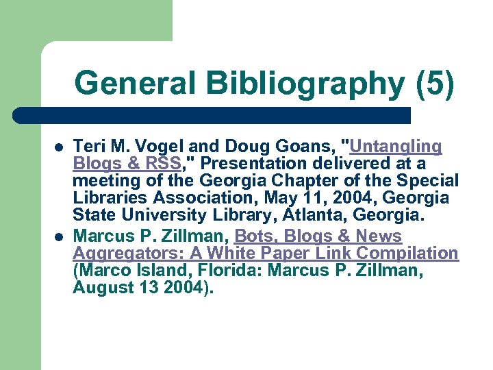 General Bibliography (5) l l Teri M. Vogel and Doug Goans,