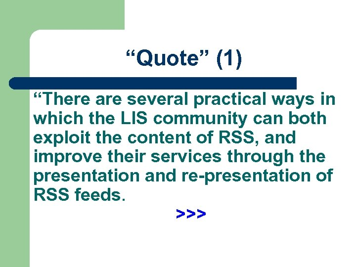 """Quote"" (1) ""There are several practical ways in which the LIS community can both"