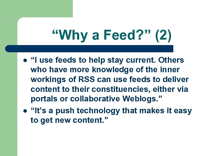 """Why a Feed? "" (2) l l ""I use feeds to help stay current."