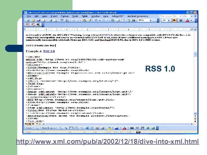 RSS 1. 0 http: //www. xml. com/pub/a/2002/12/18/dive-into-xml. html