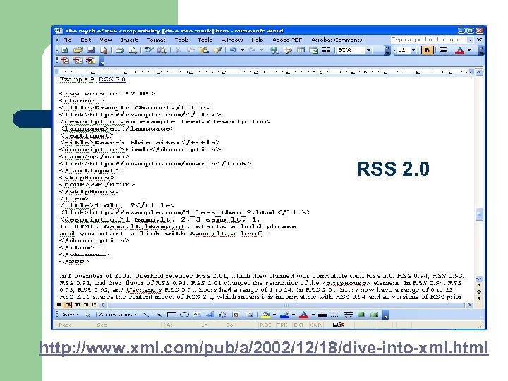 RSS 2. 0 http: //www. xml. com/pub/a/2002/12/18/dive-into-xml. html
